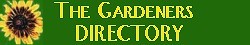 The Gardeners Directory Over 50 categories from Alpines to Water Features, Seeds, Perennials, Landscaping, Gardeners Mall, home pages, ADD your url.